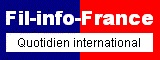 Fil-info-France, First French independent international daily online to celebrate its 10th anniversary in 2012! ISSN 1638-1572